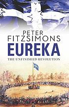 Eureka : the unfinished revolution