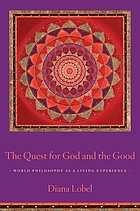 The quest for God and the good : world philosophy as a living experience