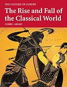 The rise and fall of the classical world : 2500 B.C. - 600 A.D.