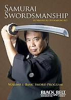 Samurai swordsmanship. / Vol. 1, Basic sword program