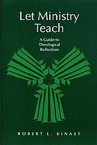 Let ministry teach : a guide to theological reflection