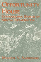 Opportunity house : ethnographic stories of mental retardation