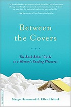 Between the covers : the Book Babes' guide to a woman's reading pleasures