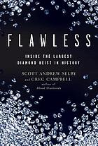 Flawless : inside the largest diamond heist in history