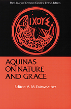 Nature and grace; selections from the Summa theologica of Thomas Aquinas.
