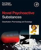 Novel psychoactive substances : classification, pharmacology and toxicology