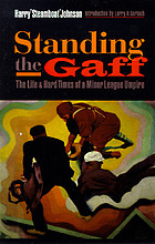 Standing the gaff : the life and hard times of a minor league umpire