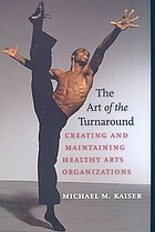 The art of the turnaround : creating and maintaining healthy arts organizations