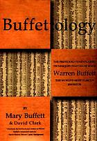 Buffettology : the previously unexplained techniques that have made Warren Buffett the world's most famous investor
