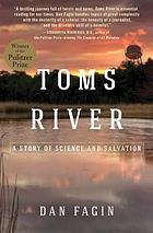 Toms River : a small town, a cancer cluster, and the epic quest to expose pollution's hidden consequences