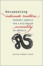 Documenting Intimate matters : primary sources for a history of sexuality in America