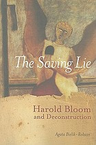 The saving lie : Harold Bloom and deconstruction