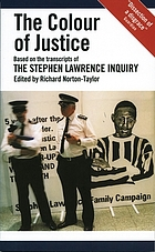 The colour of justice : based on the transcripts of the Stephen Lawrence Inquiry
