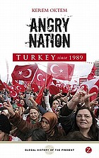 Turkey since 1989 : angry nation