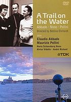 A trail on the water : Abbado, Nono, Pollini