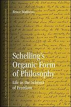 Schelling's organic form of philosophy : life as the schema of freedom