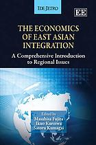 The economics of East Asian integration : a comprehensive introduction to regional issues