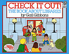 Check it out! : the book about libraries