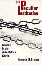 The peculiar institution: slavery in the ante-bellum South.