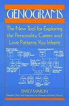 Genograms : the new tool for exploring the personality, career, and love patterns you inherit