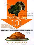 Thanksgiving 101 : celebrate America's favorite holiday with America's Thanksgiving expert