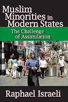 Muslim minorities in modern states : the challenge of assimilation