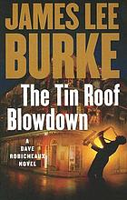 The tin roof blowdown : a Dave Robicheaux novel