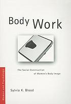 Body work : the social construction of women's body image