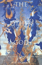 The other God : dualist religions from antiquity to the Cathar heresy
