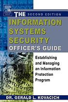 The information systems security officer's guide : establishing and managing an information protection program