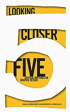 Looking closer. 5, Critical writings on graphic design