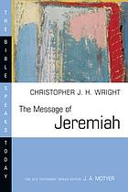 The message of Jeremiah : against wind and tide