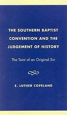 The Southern Baptist Convention and the judgement of history : the taint of an original sin