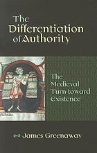 The differentiation of authority : the medieval turn toward existence