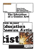 The education of a comics artist : visual narrative in cartoons, graphic novels, and beyond