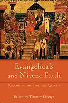 Evangelicals and Nicene faith : reclaiming the Apostolic witness