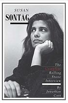 Susan Sontag : the complete Rolling Stone interview
