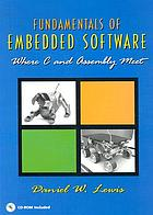 Fundamentals of embedded software : where C and assembly meet