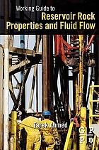 Working guide to reservoir rock properties and fluid flow