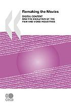 Remaking the movies : digital content and the evolution of the film and video industries.