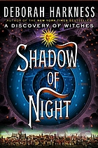 All souls trilogy. 02 : Shadow of night