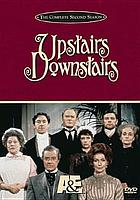 Upstairs, downstairs. / The complete second season