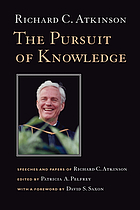 The pursuit of knowledge : speeches and papers of Richard C. Atkinson