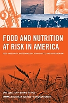 Food and nutrition at risk in America : food insecurity, biotechnology, food safety, and bioterrorism