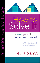 How to solve it; a new aspect of mathematical method.