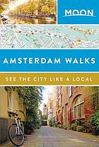 Moon Amsterdam walks : see the city like a local