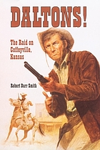 Daltons! : the raid on Coffeyville, Kansas