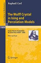 The Wulff crystal in Ising and percolation models : Ecole d'été de probabilités de Saint-Flour. 2004, 34