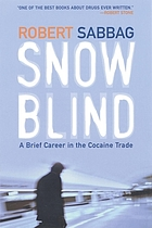 Snowblind : a brief career in the cocaine trade