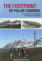 The footprint of Polar tourism : Tourist behaviour at cultural heritage sites in Antarctica and Svalbard.